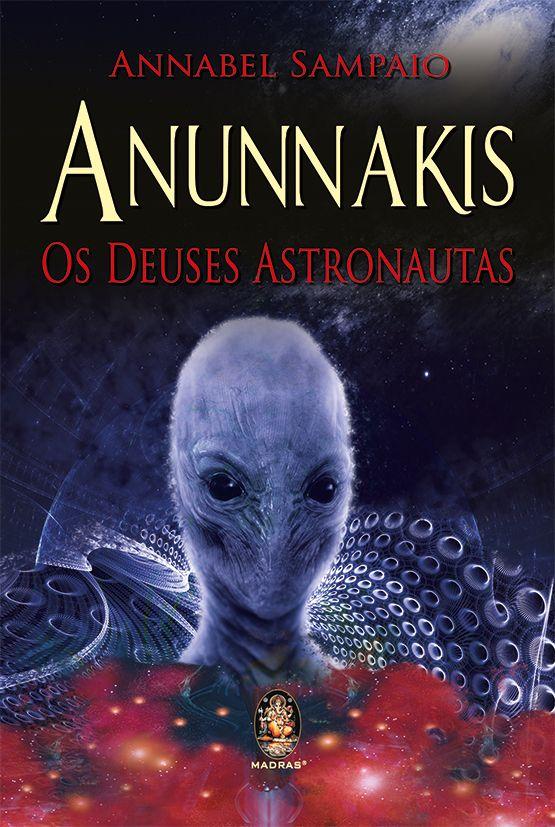 Anunnakis - Os Deuses Astronautas