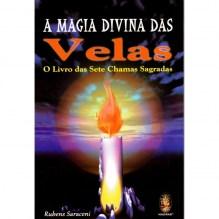 Magia Divina das Velas, A - O Livro das Sete Chamas Sagradas